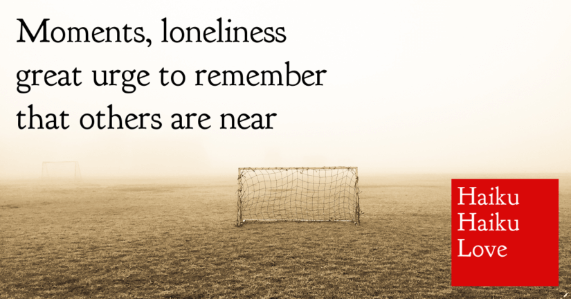 Moments, loneliness