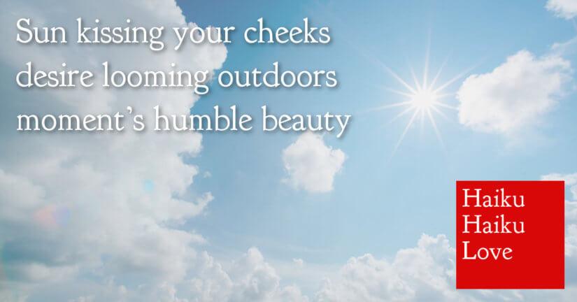 Sun kissing your cheeks