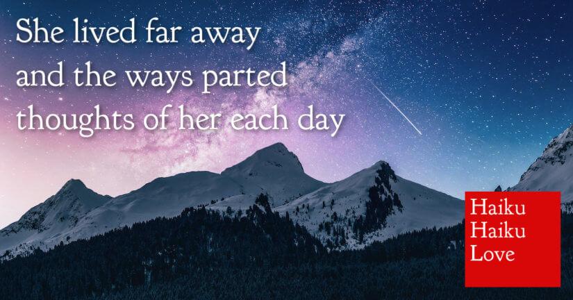 She lived far away